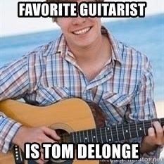 Guitar douchebag - Favorite guitarist is tom delonge