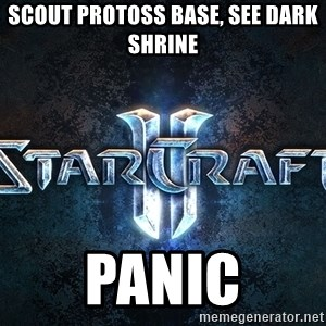 Wtf starcraft - scout protoss base, see dark shrine panic