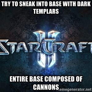 Wtf starcraft - try to sneak into base with dark templars entire base composed of cannons