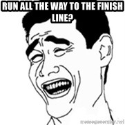No Lei Un Carajo - run all the way to the finish line?