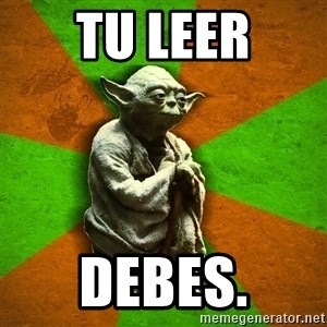 Yoda Advice  - Tu Leer Debes.