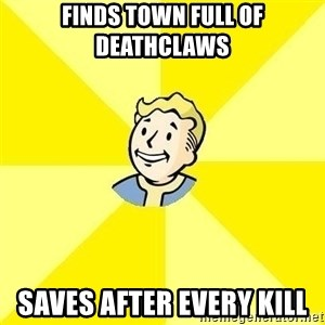 Fallout 3 - finds town full of deathclaws saves after every kill