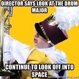 Baffled Band Guy - Director says look at the drum major continue to look off into space
