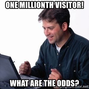 internet dad - one millionth visitor! What are the odds?