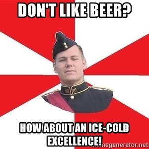 Model Cadet Mike - Don't like beer?  how about an ice-cold excellence!