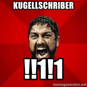 THIS IS SPARTAAA!!11!1 - KugelLSCHRIBER !!1!1