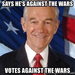 ron paul 2012 - says he's against the wars votes against the wars