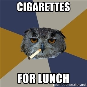 Art Student Owl - cigarettes for lunch