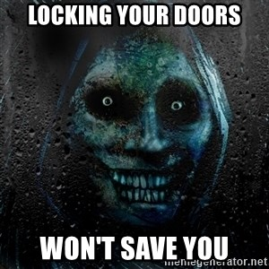 NEVER ALONE  - Locking your doors won't save you
