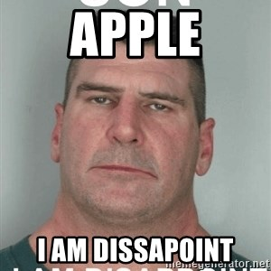 Son I Am Dissapoint - apple i am dissapoint