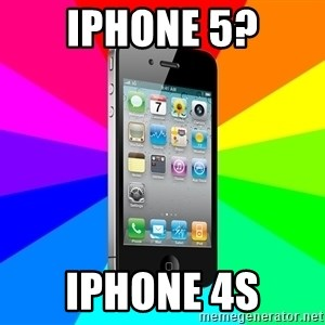TYPICAL IPHONE - IPHONE 5? IPHONE 4S