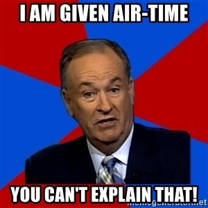 Bill O'Reilly Proves God - i am given air-time you can't explain that!