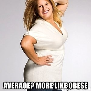 Average american woman - average? more like obese