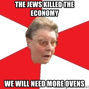 Bigotted Woman - the jews killed the economy we will need more ovens