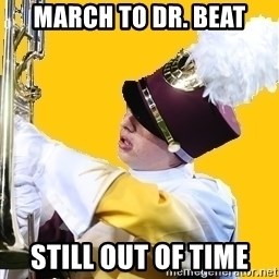 Baffled Band Guy - MARCH TO dR. BEAT STILL OUT OF TIME