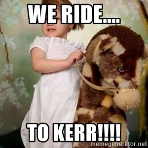 Horse Girl - We Ride.... to kerR!!!!