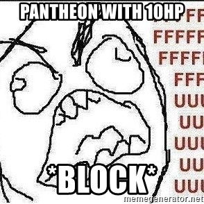 Stelios Fuuuu - pantheon with 10hp *block*