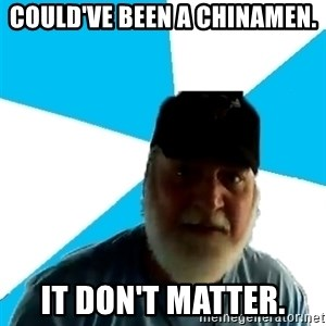 Epic Beard Man - Could've been a Chinamen. It don't matter.