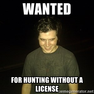 Rapist Edward - wanted for hunting without a license