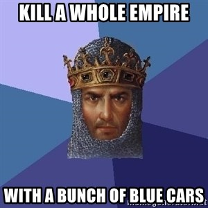 Age Of Empires - KILL A WHOLE EMPIRE WITH A BUNCH OF BLUE CARS