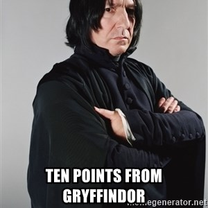 Snape - Ten points from gryffindor