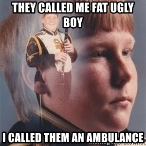 PTSD Clarinet Boy - they called me fat ugly boy i called them an ambulance