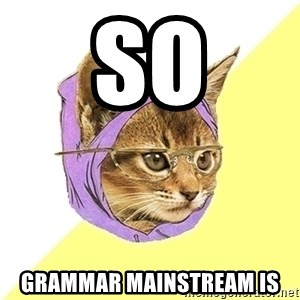 Hipster Kitty - so Grammar Mainstream is