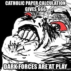 Ffffuuuu - catholic paper calculation gives 666 dark forces are at play