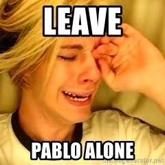 leave britney alone - LEAVE PABLO ALONE