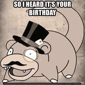 Time Oblivious Slowpoke - so i heard it's your birthday _______________________