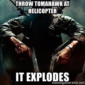 Black Ops Rager - throw tomahawk at HELICOPTER IT explodes