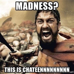 Esparta - MADNESS? THIS IS CHATEENNNNNNNNN