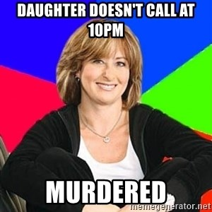 Sheltering Suburban Mom - daughter doesn't call at 10pm murdered