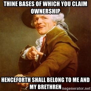 Joseph Ducreux - Thine bases of which you claim ownership henceforth shall belong to me and my brethren