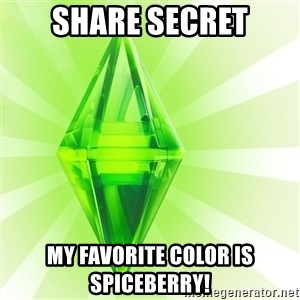 Sims - SHARE SECRET MY FAVORITE COLOR IS SPICEBERRY!