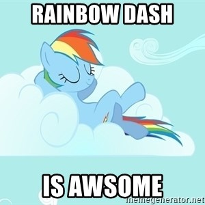 My Little Pony - rainbow dash  is awsome