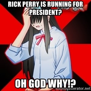 Another BeOn user. - Rick Perry is running for president? OH GOD WHY!?