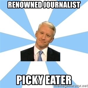 Anderson Cooper Meme - renowned journalist picky eater