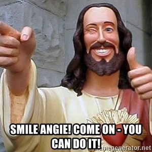 Hippie Jesus - Smile angie! Come on - you can do it!