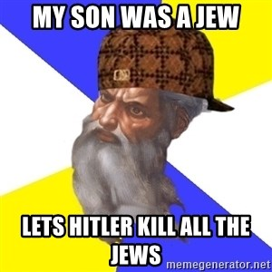 Scumbag God - my son was a jew lets hitler kill all the jews