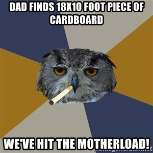 Art Student Owl - Dad finds 18x10 foot piece of cardboard we've hit the motherload!