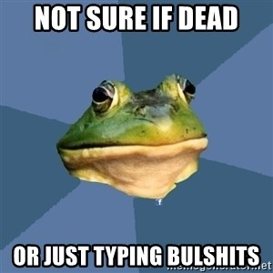 FACEBOOK FROG - Not sure if Dead or just typing bulshits