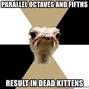 Music Major Ostrich - parallel octaves and fifths result in dead kittens