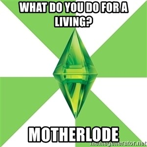 The Sims Anti-Social - what do you do for a living? motherlode