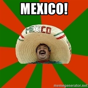 Successful Mexican - MEXICO!