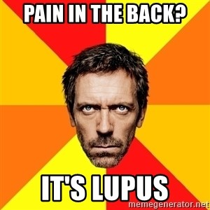 Diagnostic House - Pain in the back? It's lupus