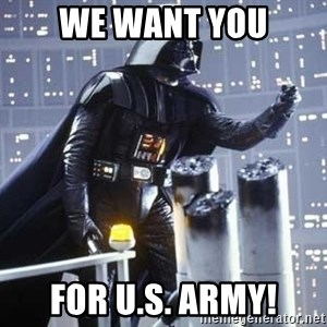 Darth Vader Shaking Fist - We want you For u.s. army!