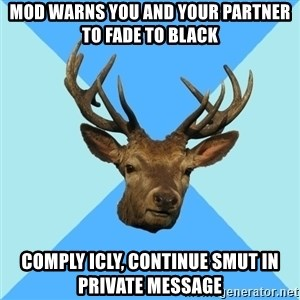 Smut Player Stag - Mod warns you and your partner to fade to black COMPLY ICLY, CONTINUE SMUT IN PRIVATE MESSAGE