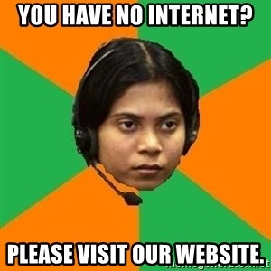 Stereotypical Indian Telemarketer - YOU HAVE NO INTERNET? PLEASE VISIT OUR WEBSITE.