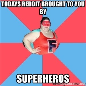 Superhero Looser - todays reddit brought to you by superheros